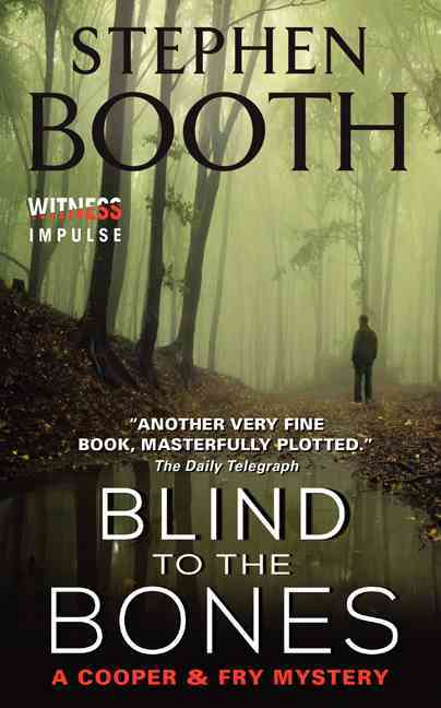 Blind to the Bones By Booth, Stephen