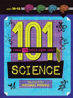 101 Things You Should Know About Science By Powell, Michael